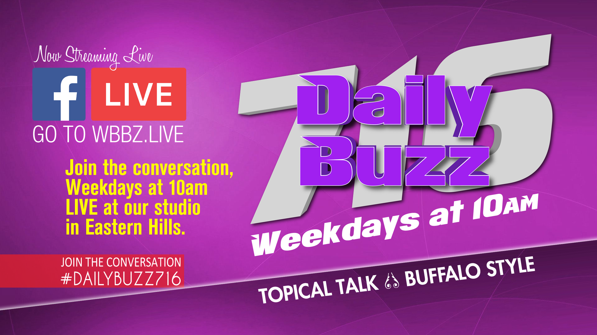 """""""Daily Buzz 716"""" Weekdays at 10a.m. on WBBZ-TV"""