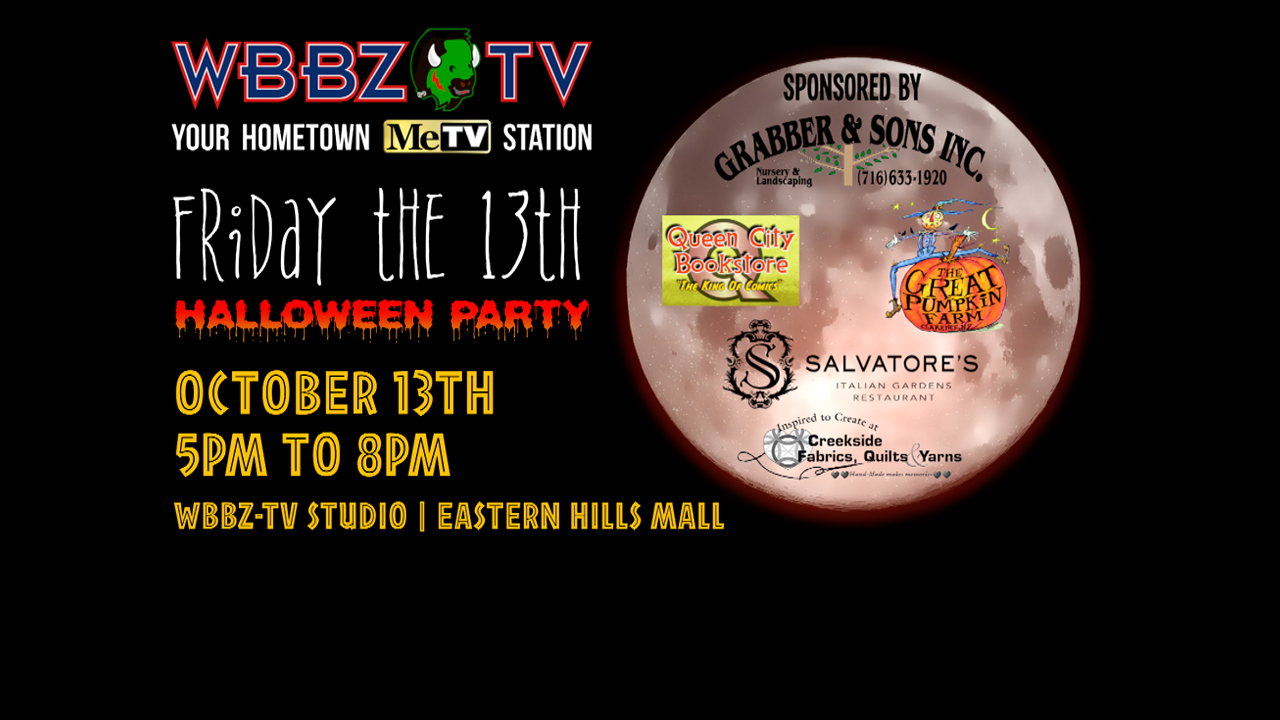 "WBBZ-TV Presents FREE ""Friday The 13th"" Pre-Halloween Party 5-8p.m."