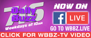 Daily Buzz 716 now on Facebook Live at wbbz.live