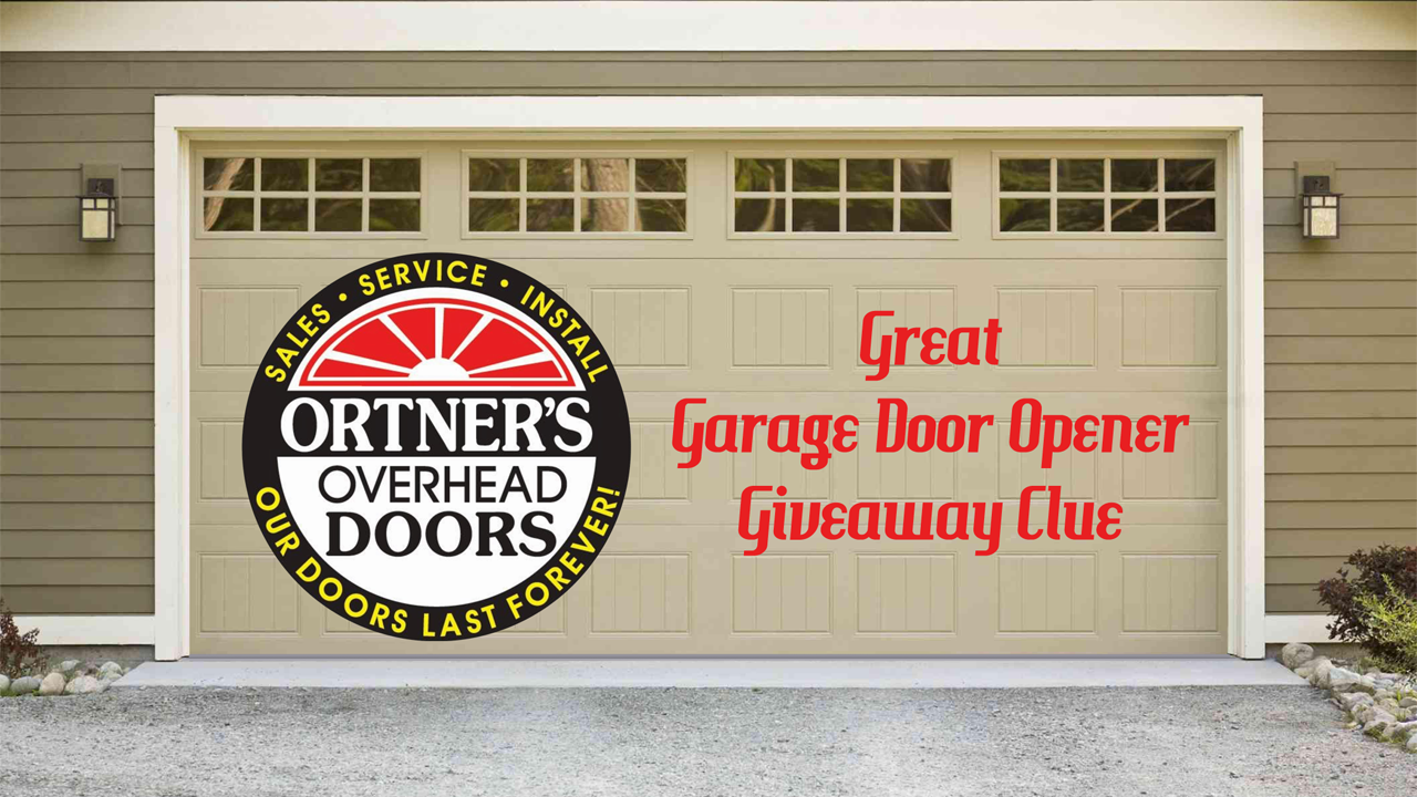 Ortneru0027s Overhead Door Great Garage Door Opener Giveaway Clue Contest