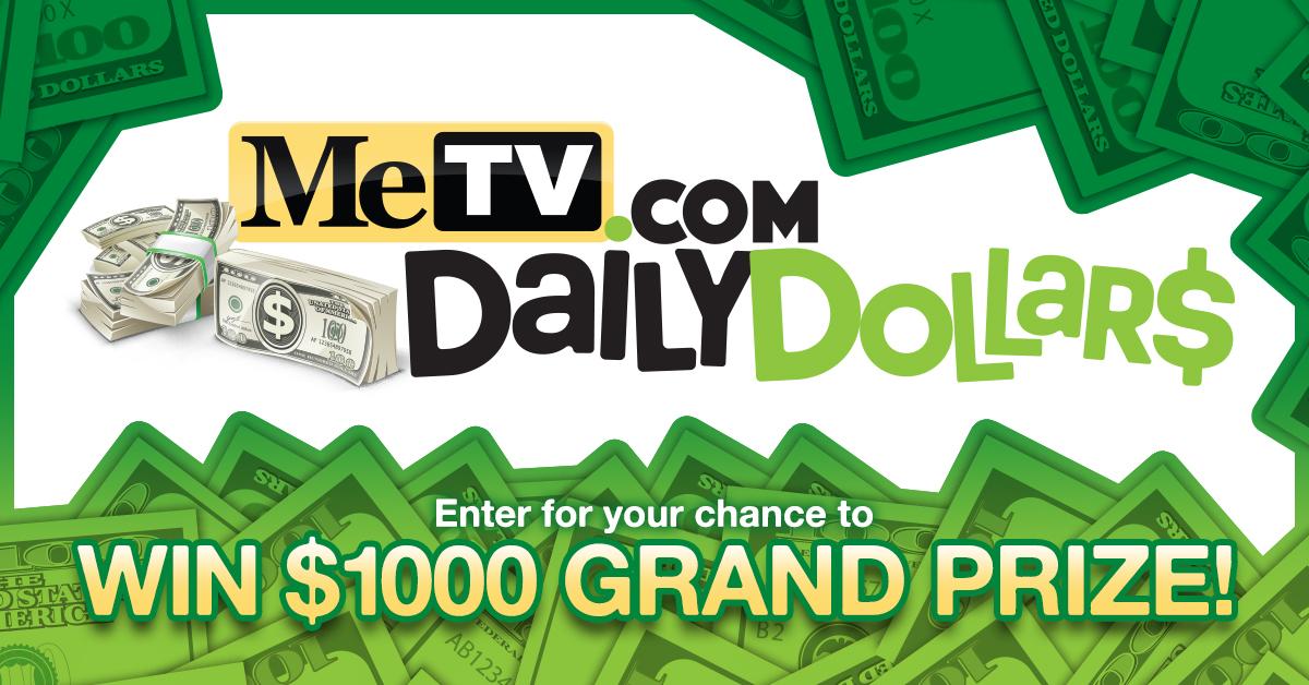 Enter To Win MeTV.com Daily Dollars!