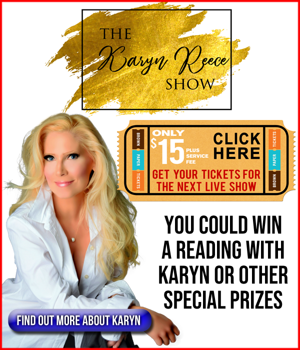 Get your tickets for the next Karyn Reece Show